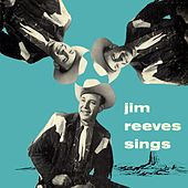 Jim Reeves Sings by Jim Reeves