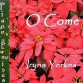 O Come de Iryna Yerkes