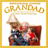 Grandad ..and Other Family Favourites by Brendan Shine