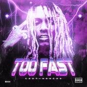 Too Fast by Cdot Honcho