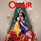 So This Is Christmas by On/Air