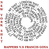 New York Shit. Rappers vs Francis Goya von Francis Goya