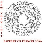 New York Shit. Rappers vs Francis Goya by Francis Goya