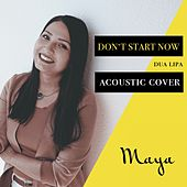 Don't Start Now by Maya