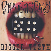 Bigger Teeth by Birdeatsbaby