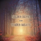Colder Days & Tender Nights (Songs & Instrumentals for Lovers) by Various Artists