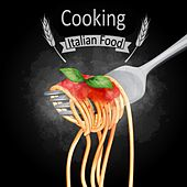 Cooking Italian Food von Various Artists