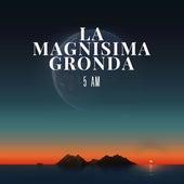 5 Am by La Magnisima Gronda