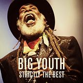 Strictly The Best by Big Youth