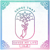 Songs That Saved My Life Vol. 2 by Songs That Saved My Life