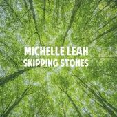 Skipping Stones de Michelle Leah