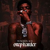 Step Harder von Yungeen Ace