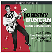 Last Trains, Blue Heartaches and Footprints in the Snow de Johnny Duncan