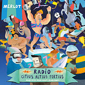 Radio Citius Altius Fortius by Merlot