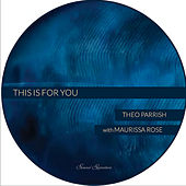 This is for You de Theo Parrish