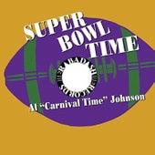 Super Bowl Time by Al Johnson