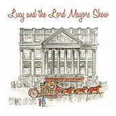 Lucy and the Lord Mayor's Show de David Williams