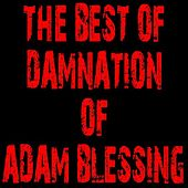 The Best of Damnation Of Adam Blessing by Damnation Of Adam Blessing
