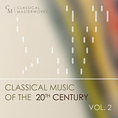Classical Masterworks: Classical Music of the 20th Century, Vol. 2 by Various Artists