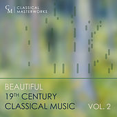 Classical Masterworks: Beautiful 19th Century Classical Music, Vol. 2 by Various Artists