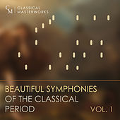 Classical Masterworks: Beautiful Symphonies of the Classical Period, Vol. 1 by Various Artists