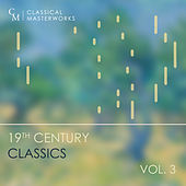 Classical Masterworks: 19th Century Classics, Vol. 3 by Various Artists