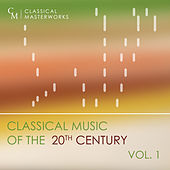 Classical Masterworks: Classical Music of the 20th Century, Vol. 1 by Various Artists