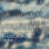 Classical Masterworks: Classical Music of the 19th Century, Vol. 2 by Various Artists