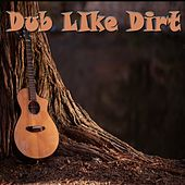 Dub Like Dirt by Various Artists
