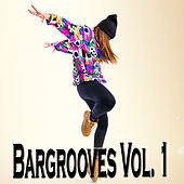 Bargrooves, Vol. 1 by Various Artists
