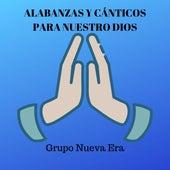 Alabanzas y Cánticos para Nuestro Dios de Grupo Nueva Vida