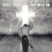 God Held On by Joshua Evans