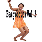 Bargrooves, Vol. 2 von Various Artists