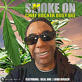 Smoke On by Busy Bee