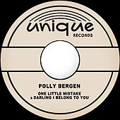 One Little Mistake / Darling I Belong to You by Polly Bergen