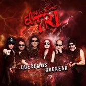 Queremos Rockear by El Tri