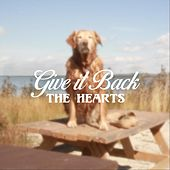 Give It Back von The Hearts