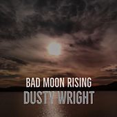 Bad Moon Rising by Dusty Wright (and the Blue Diamonds)