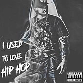 I Used to Love Hip Hop by Locust