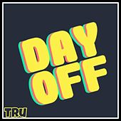 Day Off by Tru
