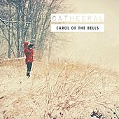 Carol of the Bells by Cathedral