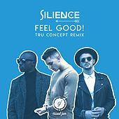 Feel Good (TRU Concept Remix) by Silience