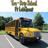 Drip School von Tru