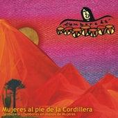 Mujeres al Pie de la Cordillera by Tamborelá