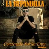 Condenado por Su Error (Acústico) de La Repandilla