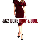 Jazz Icons - Body & Soul von Various Artists