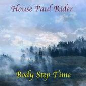 Body Step Time von House Paul Rider