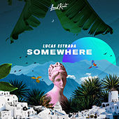 Somewhere by Lucas Estrada