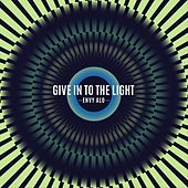 Give in to the Light by Envy Alo