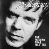 The Moment That Matters de Ad Vanderveen
